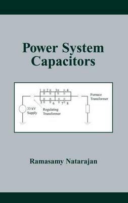 Power System Capacitors (Electronic book text): Ramasamy Natarajan