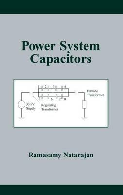 Power System Capacitors (Electronic book text): Ramasamy Natarajan