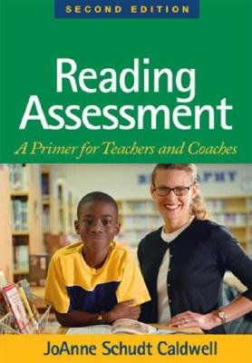Reading Assessment - A Primer for Teachers and Coaches (Hardcover, 2nd Revised edition): JoAnne Schudt Caldwell