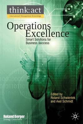 Operations Excellence - Smart Solutions for Business Success (Hardcover): Roland Schwientek, Axel Schmidt