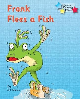 Frank Flees a Fish (Paperback): Jill Atkins