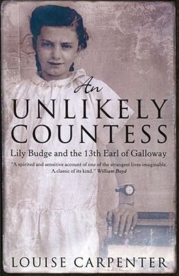 An Unlikely Countess - Lily Budge and the 13th Earl of Galloway (Hardcover): Louise Carpenter