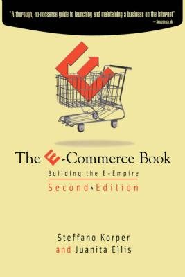 The E-Commerce Book - Building the E-Empire (Electronic book text, 2nd ed.): Steffano Korper, Juanita Ellis
