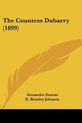 The Countess Dubarry (1899) (Paperback): Alexandre Dumas