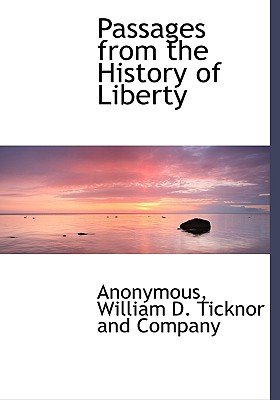 Passages from the History of Liberty (Hardcover): Anonymous