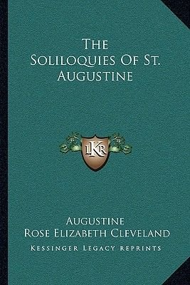 The Soliloquies of St. Augustine (Paperback): Saint Augustine of Hippo