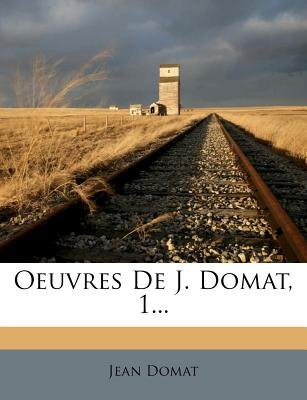 Oeuvres de J. Domat, 1... (English, French, Paperback): Jean Domat