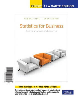 Statistics for Business - Decision Making and Analysis (Loose-leaf): Robert Stine, Dean Foster