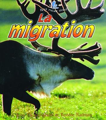 La Migration (English, French, Paperback): John Crossingham, Bobbie Kalman