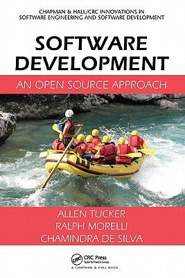 Software Development - An Open Source Approach (Hardcover): Allen Tucker, Ralph Morelli, Chamindra de Silva