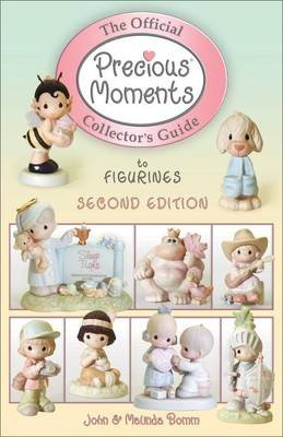 The Official Precious Moments Collectors Guide to Figurines (Paperback, 2nd): John Bomm, Malinda Bomm