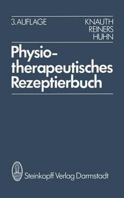 Physiotherapeutisches Rezeptierbuch - Vorschl GE Fur Physiotherapeutische Verordnungen (3., Neubearb. U. Erw. Aufl.) (English,...