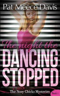 The Night the Dancing Stopped (Paperback): Pat Meece Davis