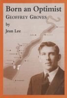 Born an Optimist: Geoffrey Groves (Paperback): Jean Lee