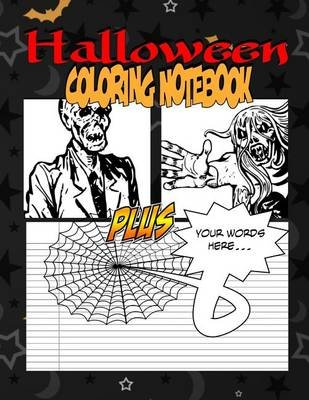 Halloween Coloring Notebook - The Most Spooktaculous Halloween Coloring Notebook You Now Want! (Paperback): C.M. Harris