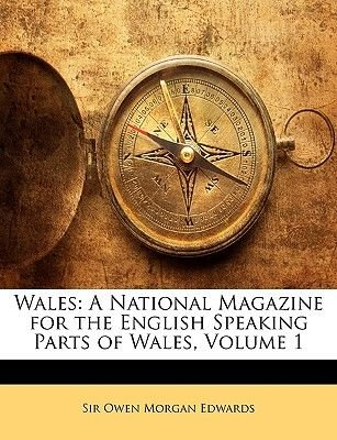 Wales - A National Magazine for the English Speaking Parts of Wales, Volume 1 (Paperback): Owen Morgan Edwards