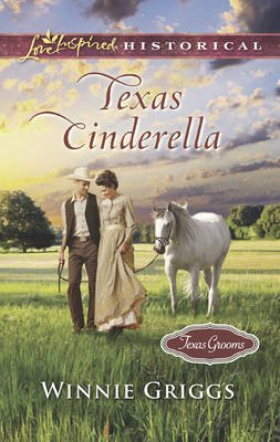 Texas Grooms (Love Inspired Historical), 8 - Texas Cinderella (Electronic book text): Winnie Griggs