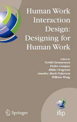 Human Work Interaction Design: Designing for Human Work - The first IFIP TC 13.6 WG Conference: Designing for Human Work,...