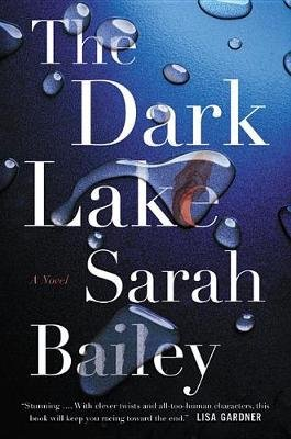 The Dark Lake (Hardcover): Sarah Bailey