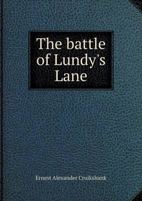 The Battle of Lundy's Lane (Paperback): E. A. Cruikshank