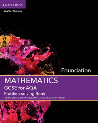 GCSE Mathematics for AQA Foundation Problem-Solving Book (Paperback): Tabitha Steel, Coral Thomas, Mark Dawes, Steven Watson