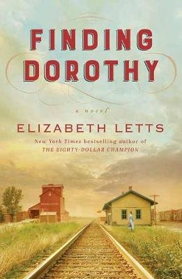 Finding Dorothy - A Novel (Hardcover): Elizabeth Letts