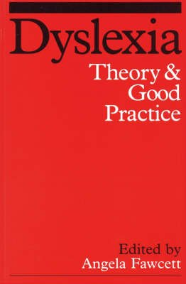 Dyslexia - Good Theory and Practice (Paperback): Angela Fawcett