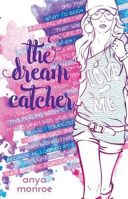 The Dream Catcher (Paperback): Anya Monroe