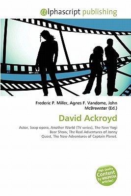 David Ackroyd (Paperback): Frederic P. Miller, Agnes F. Vandome, John McBrewster