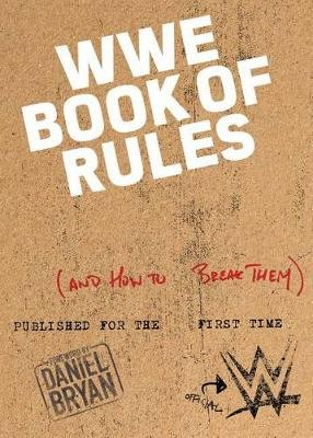 The Official Wwe Book of Rules - (And How to Break Them) (Paperback): Editors of Wwe Books