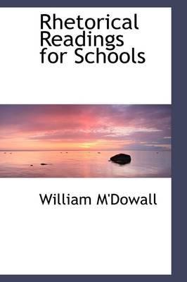Rhetorical Readings for Schools (Hardcover): William M'Dowall