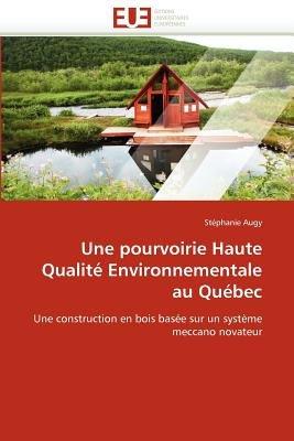Une Pourvoirie Haute Qualite Environnementale Au Quebec (French, Paperback): Augy-S