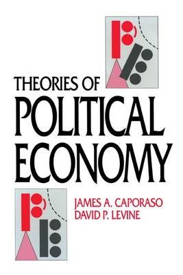 Theories of Political Economy (Electronic book text): James A. Caporaso, David P. Levine