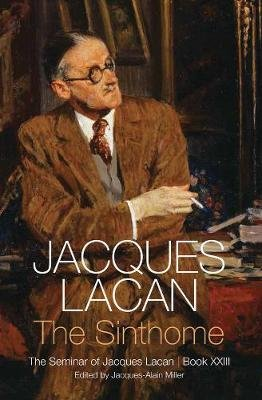 The Sinthome - The Seminar of Jacques Lacan, Book XXIII (Paperback): Jacques Lacan