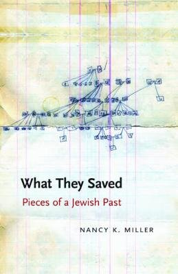 What They Saved - Pieces of a Jewish Past (Hardcover, New): Nancy K. Miller