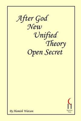 After God! New Unified Theory, Open Secret (Electronic book text): Hamish Watson