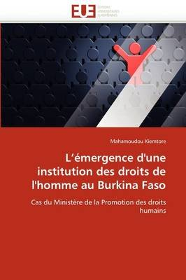 L''Emergence D''Une Institution Des Droits de L''Homme Au Burkina Faso (French, Paperback):...