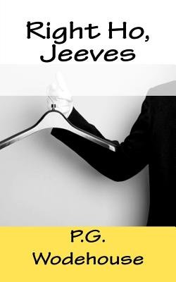 Right Ho, Jeeves (Paperback): P.G. Wodehouse