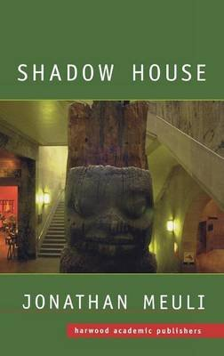 Shadow House: Interpretations of Northwest Coast Art (Electronic book text): Jonathan Meuli, Dr Jonathan Meuli