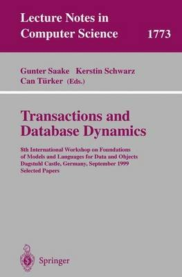 Transactions and Database Dynamics - 8th International Workshop on Foundations of Models and Languages for Data and Objects,...