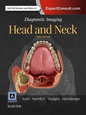 Diagnostic Imaging: Head and Neck (Hardcover, 3rd Revised edition): Bernadette L. Koch, Bronwyn E. Hamilton, Patricia A....