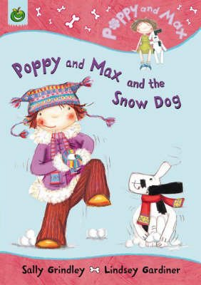 Poppy and Max and the Snow Dog (Hardcover): Sally Grindley
