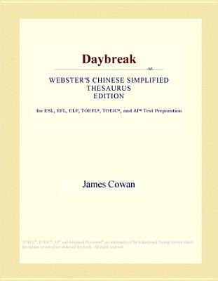 Daybreak (Webster's Chinese Simplified Thesaurus Edition) (Electronic book text): Inc. Icon Group International