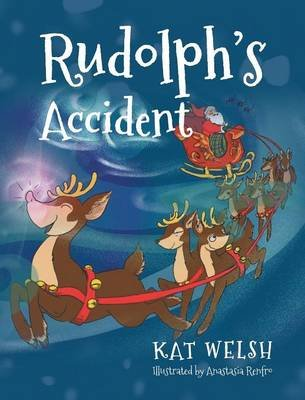 Rudolph's Accident (Hardcover): Kat Welsh
