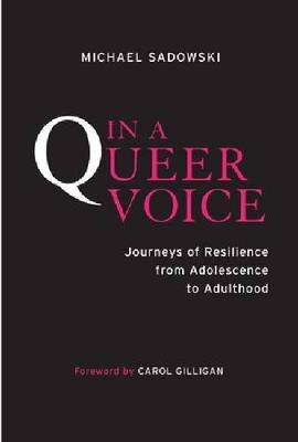 In a Queer Voice - Journeys of Resilience from Adolescence to Adulthood (Hardcover): Michael Sadowski