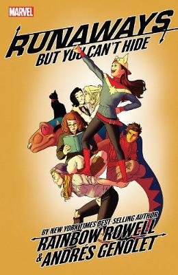 Runaways By Rainbow Rowell Vol. 4: But You Can't Hide (Paperback): Rainbow Rowell