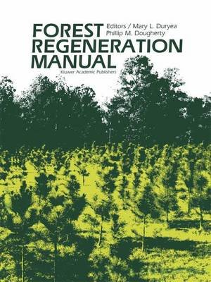 Forest Regeneration Manual (Paperback): Mary L. Duryea, P.M. Dougherty