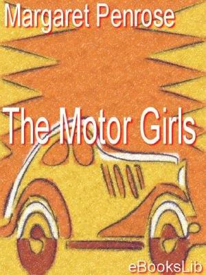 The Motor Girls (Electronic book text): Margaret Penrose