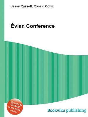 Evian Conference (Paperback): Ronald Cohn, Jesse Russell