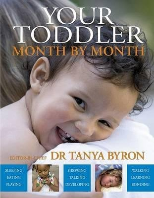 Your Toddler Month by Month (Hardcover): Tanya Byron